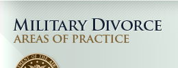 Military Divorce Practice Areas